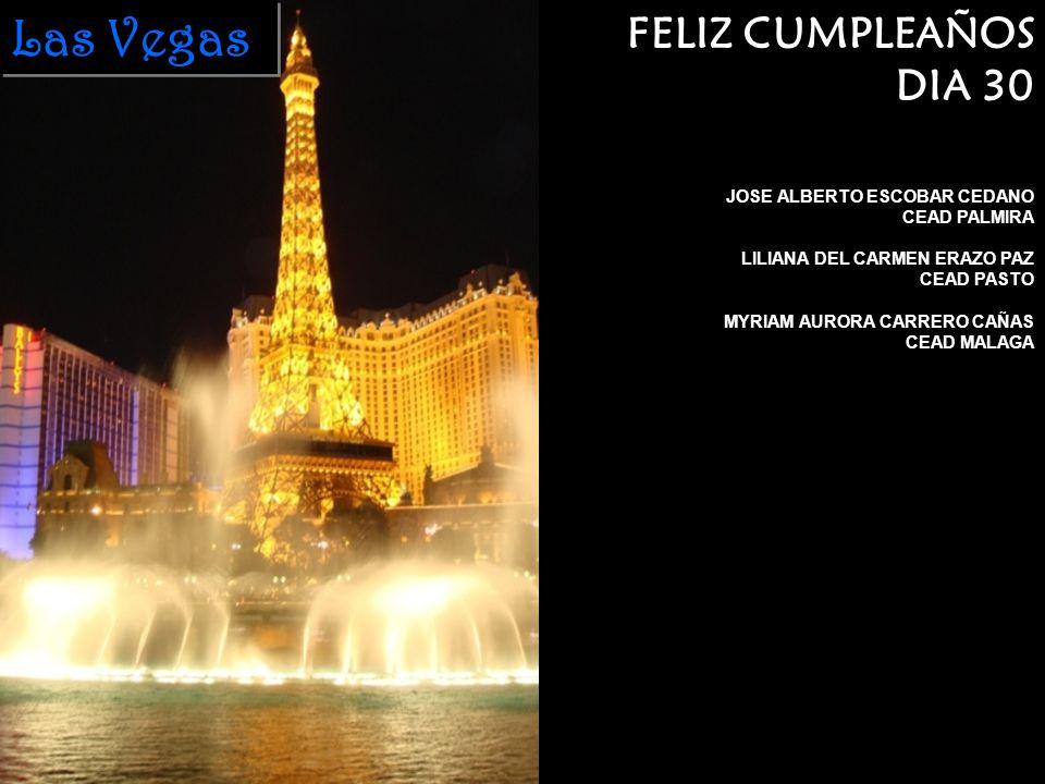 Las Vegas FELIZ CUMPLEAÑOS DIA 30 JOSE ALBERTO ESCOBAR CEDANO