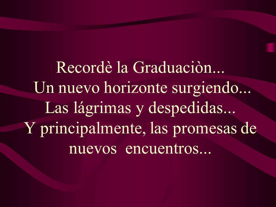 Recordè la Graduaciòn. Un nuevo horizonte surgiendo