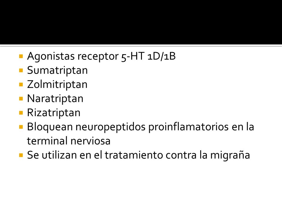 Agonistas receptor 5-HT 1D/1B Sumatriptan Zolmitriptan Naratriptan