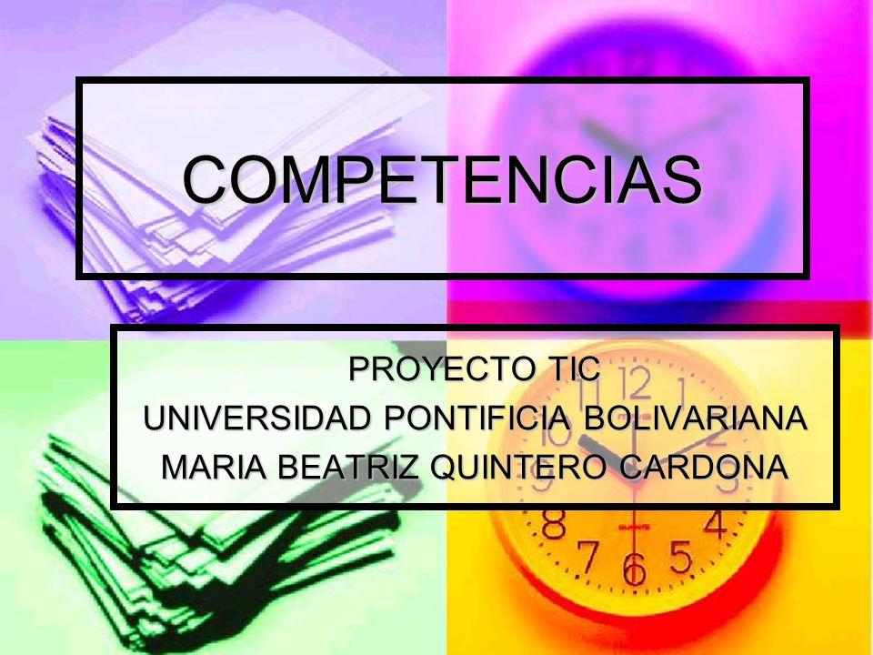 COMPETENCIAS PROYECTO TIC UNIVERSIDAD PONTIFICIA BOLIVARIANA