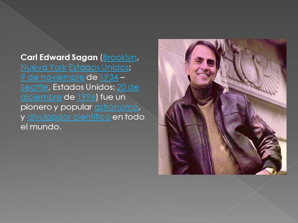 Carl Edward Sagan (Brooklyn, Nueva York Estados Unidos;