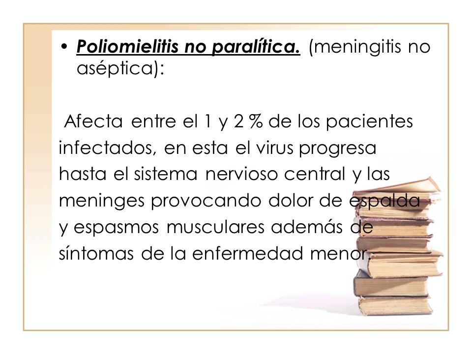 Poliomielitis no paralítica. (meningitis no aséptica):