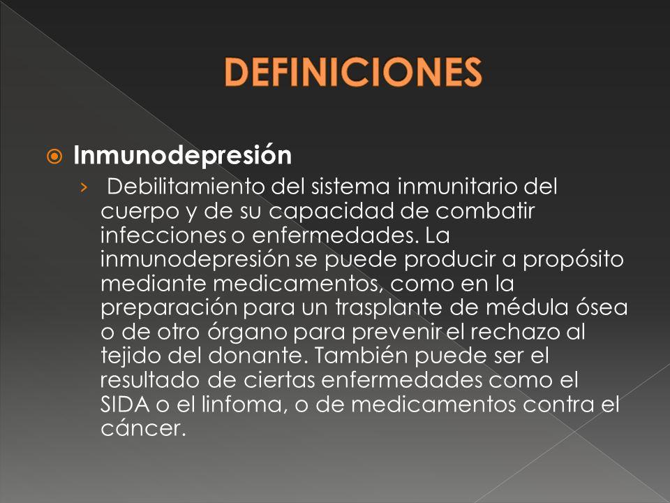 DEFINICIONES Inmunodepresión
