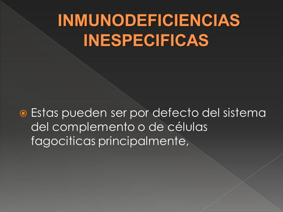 INMUNODEFICIENCIAS INESPECIFICAS