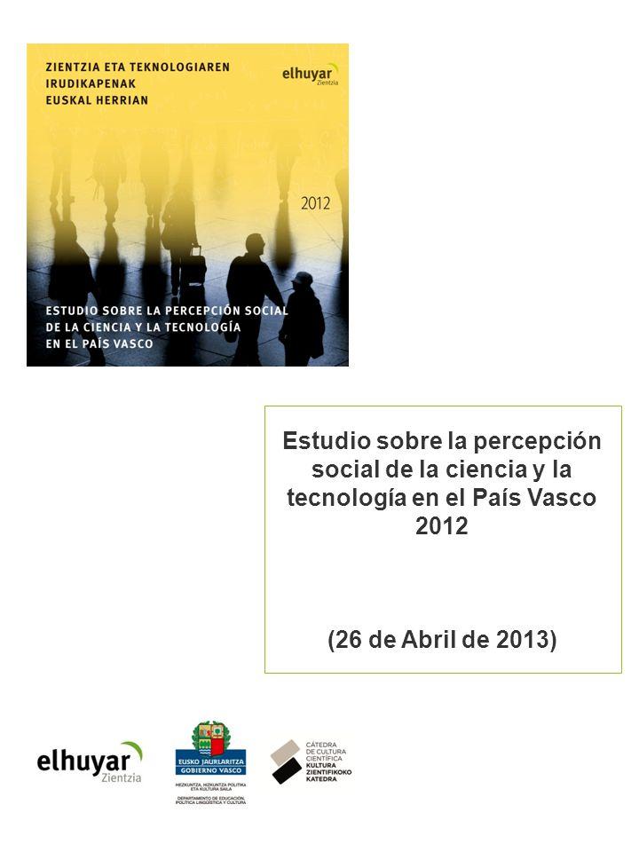 Estudio sobre la percepción social de la ciencia y la tecnología en el País Vasco 2012