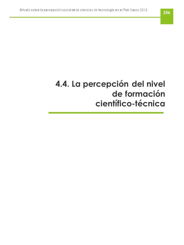 4.4. La percepción del nivel de formación científico-técnica