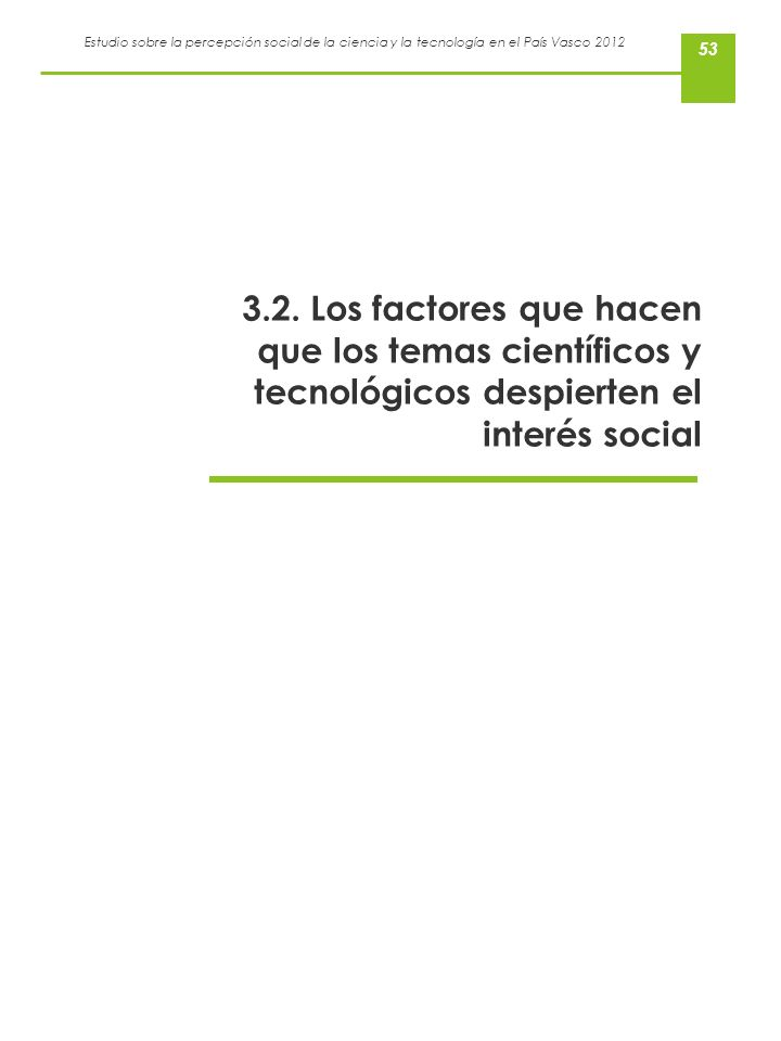 3.2. Los factores que hacen que los temas científicos y tecnológicos despierten el interés social