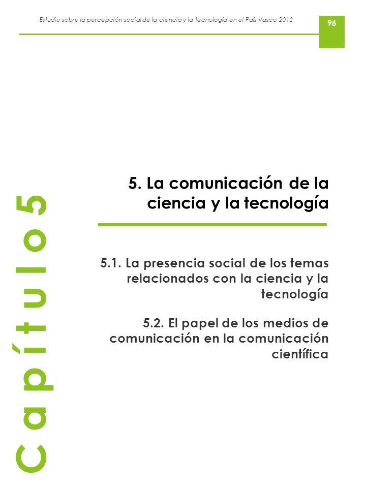C a p í t u l o 5 5. La comunicación de la ciencia y la tecnología