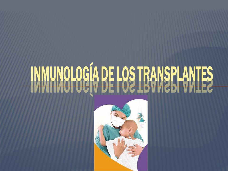 INMUNOLOGÍA DE LOS TRANSPLANTES