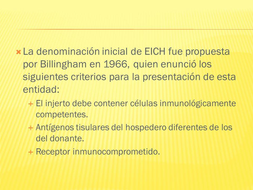 La denominación inicial de EICH fue propuesta por Billingham en 1966, quien enunció los siguientes criterios para la presentación de esta entidad: