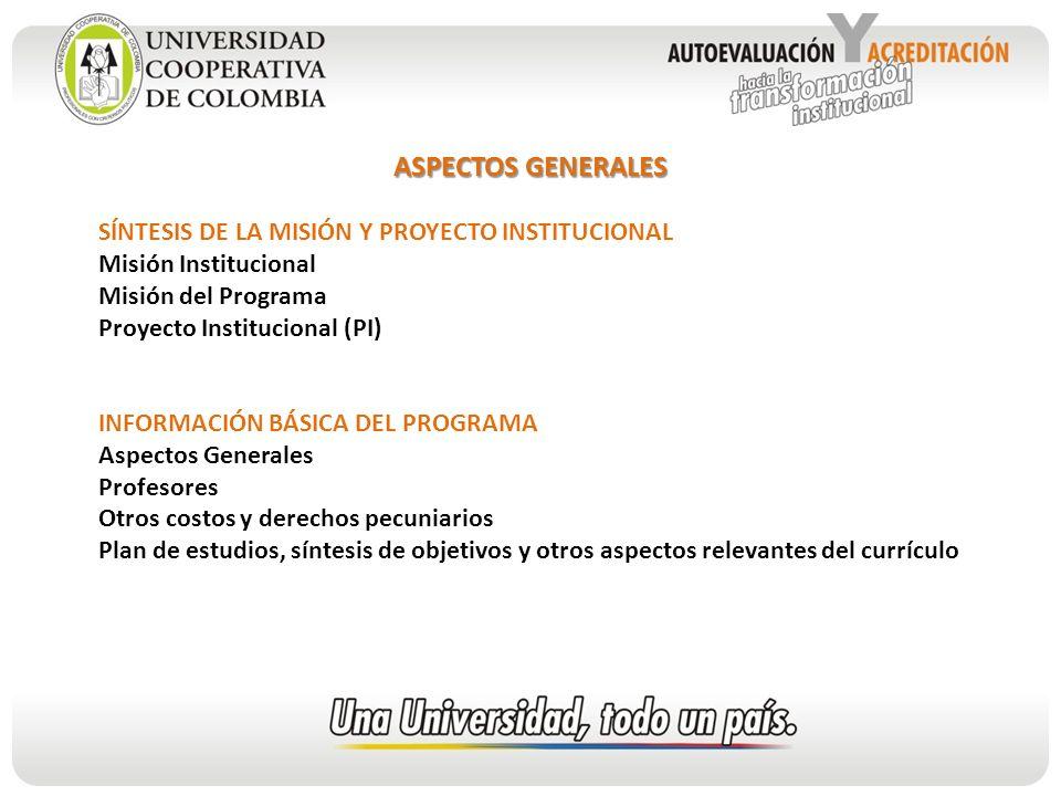ASPECTOS GENERALES SÍNTESIS DE LA MISIÓN Y PROYECTO INSTITUCIONAL