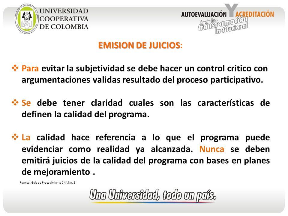 EMISION DE JUICIOS: Para evitar la subjetividad se debe hacer un control critico con argumentaciones validas resultado del proceso participativo.