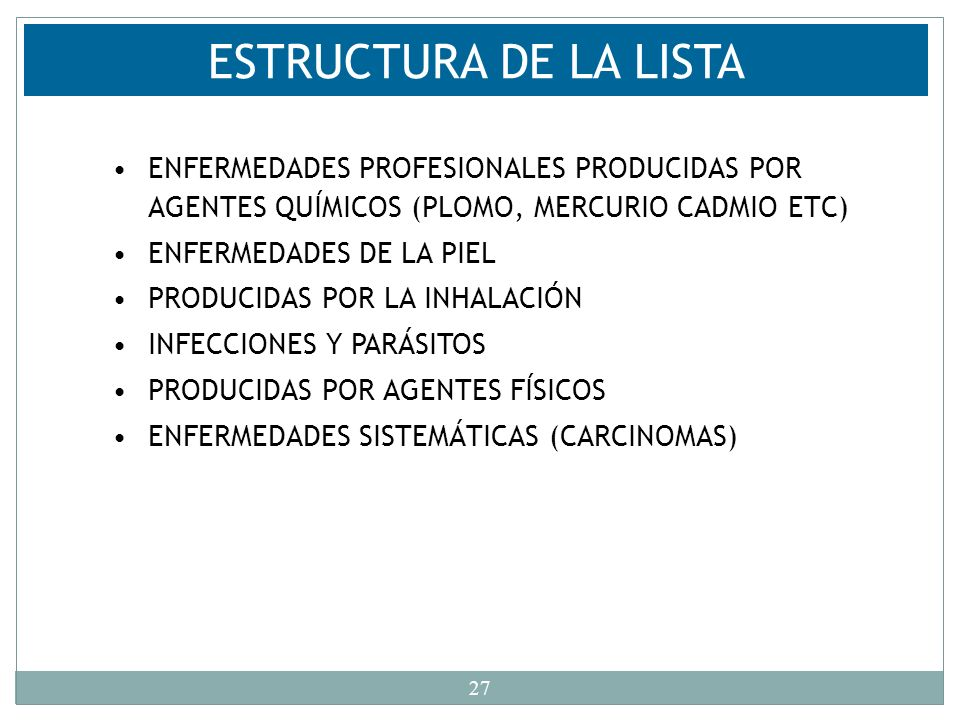 ESTRUCTURA DE LA LISTAENFERMEDADES PROFESIONALES PRODUCIDAS POR AGENTES QUÍMICOS (PLOMO, MERCURIO CADMIO ETC)