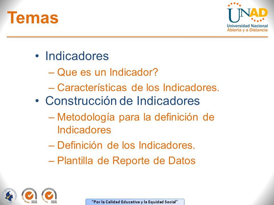 Temas Indicadores Construcción de Indicadores Que es un Indicador