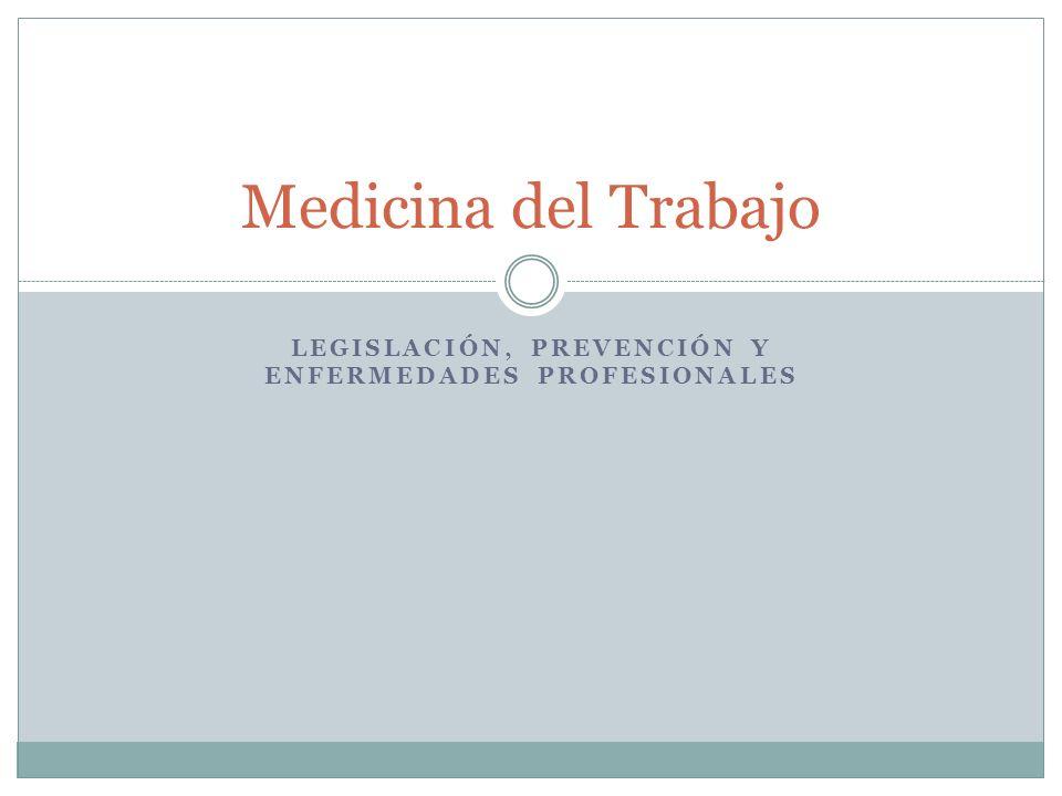 Legislación, Prevención y Enfermedades Profesionales