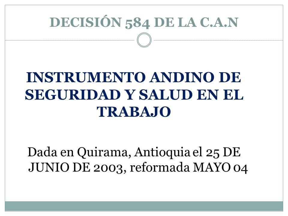 DECISIÓN 584 DE LA C.A.N INSTRUMENTO ANDINO DE SEGURIDAD Y SALUD EN EL TRABAJO.