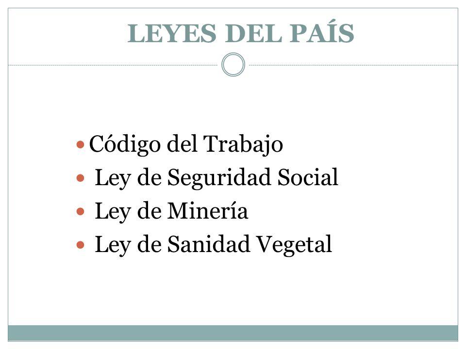 Ley de Seguridad Social Ley de Minería Ley de Sanidad Vegetal
