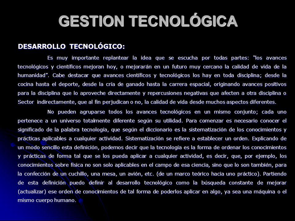 GESTION TECNOLÓGICA DESARROLLO TECNOLÓGICO: