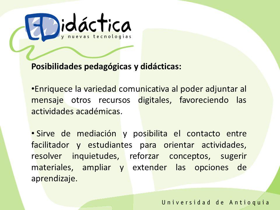 Posibilidades pedagógicas y didácticas: