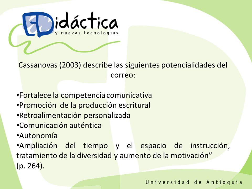 Cassanovas (2003) describe las siguientes potencialidades del correo: