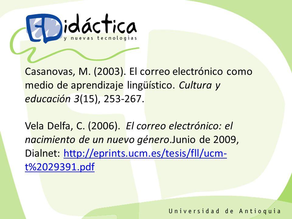 Casanovas, M. (2003). El correo electrónico como medio de aprendizaje lingüístico.