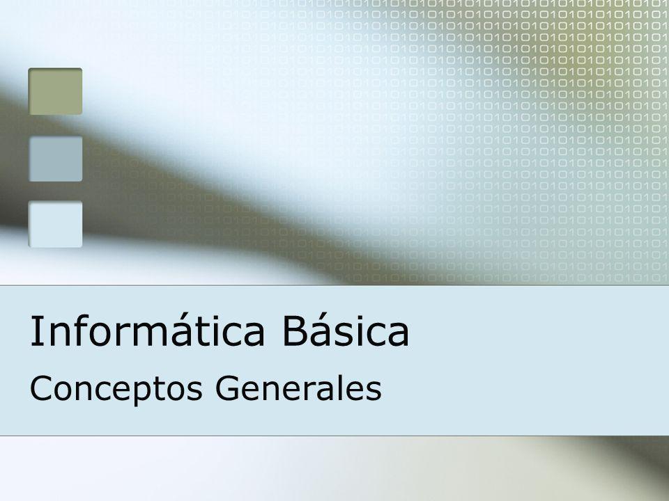 Informática Básica Conceptos Generales