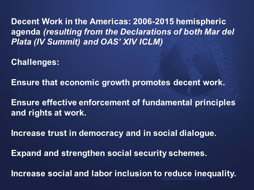 Decent Work in the Americas: hemispheric agenda (resulting from the Declarations of both Mar del Plata (IV Summit) and OAS' XIV ICLM)