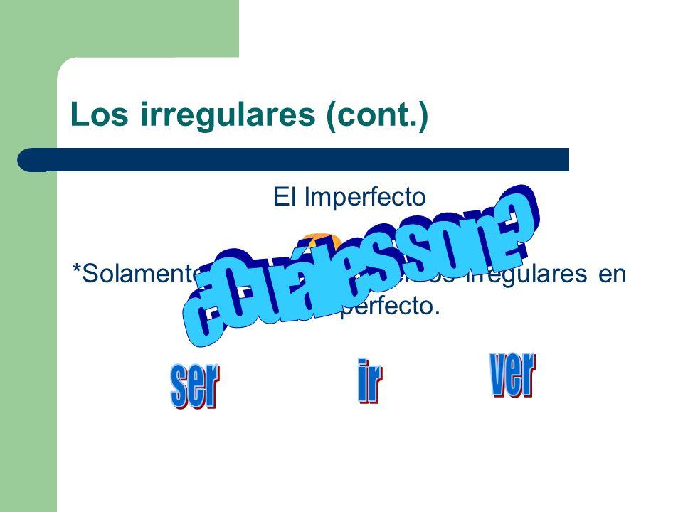 Los irregulares (cont.)
