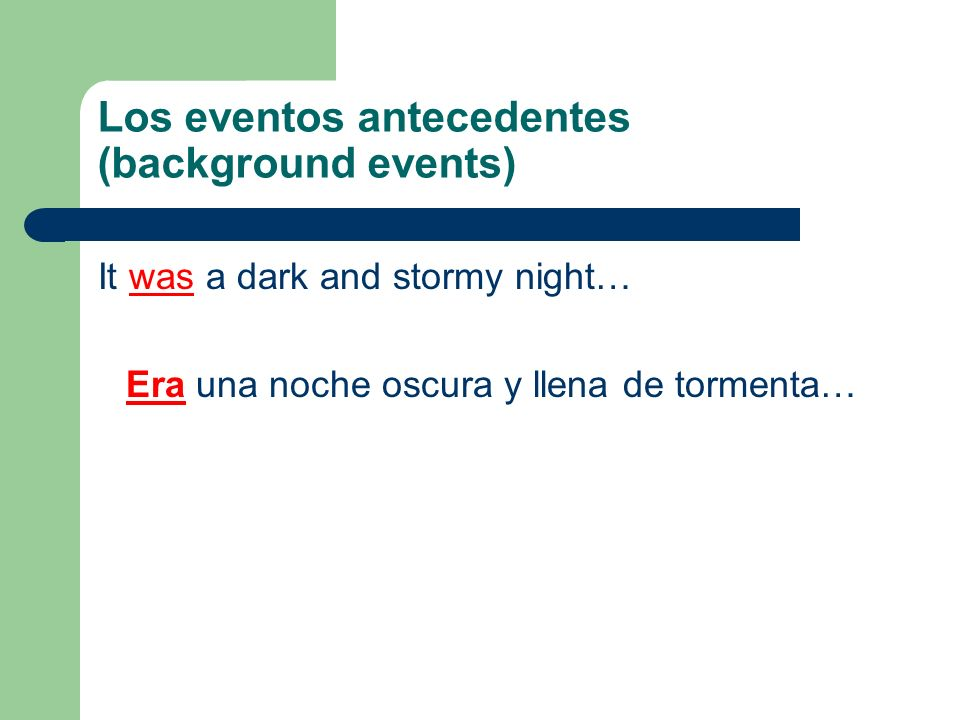 Los eventos antecedentes (background events)