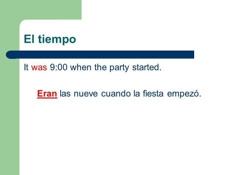 Eran las nueve cuando la fiesta empezó.