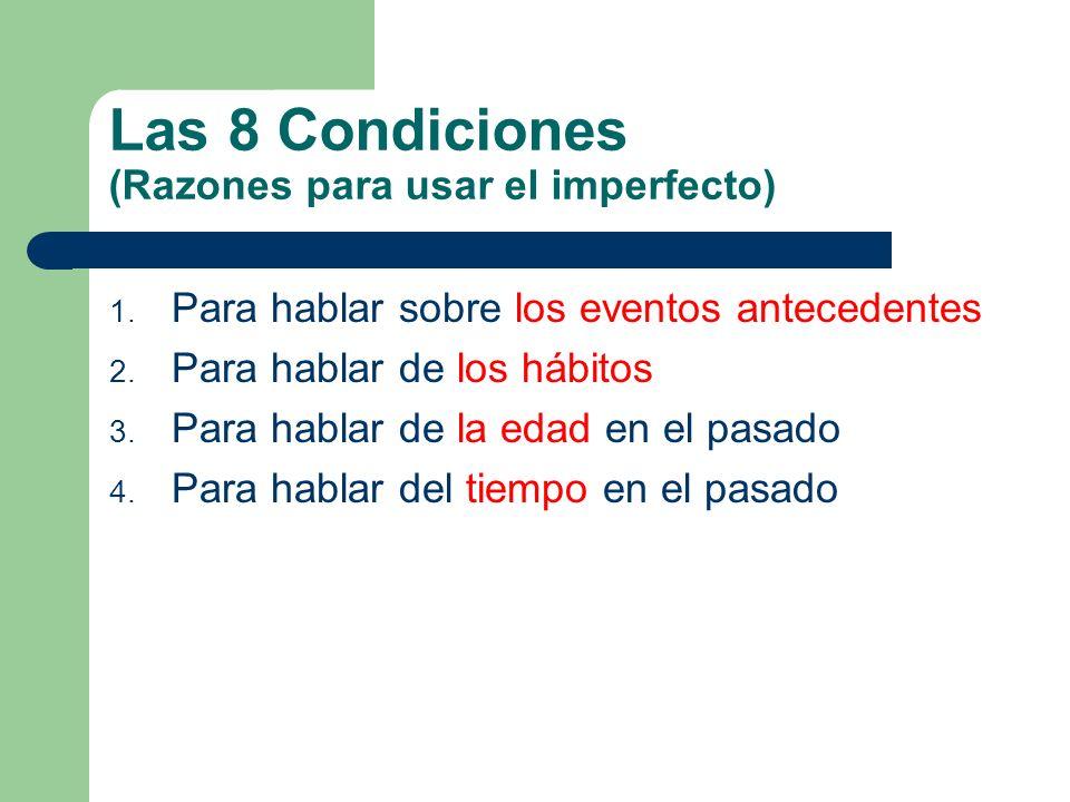 Las 8 Condiciones (Razones para usar el imperfecto)