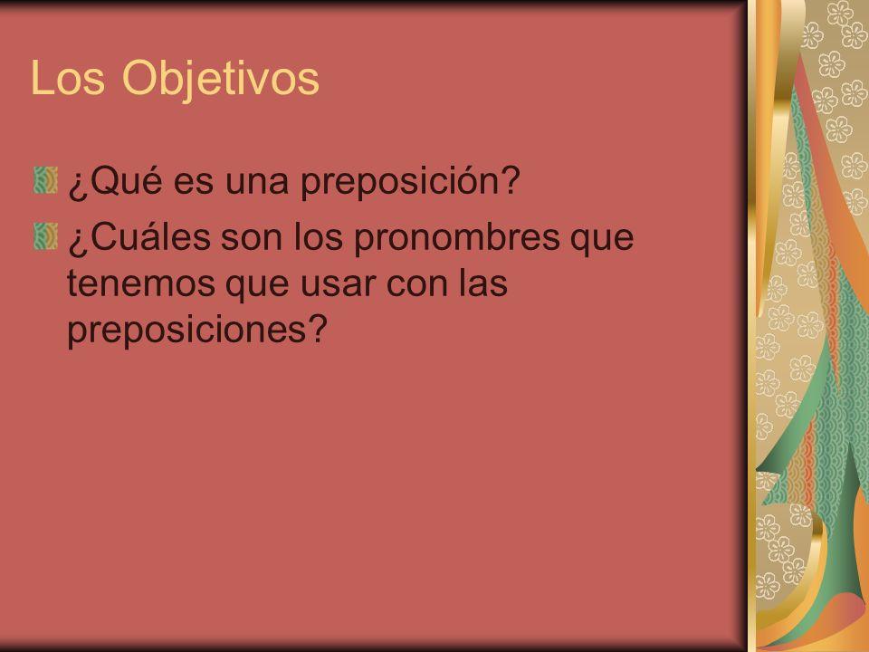 Los Objetivos ¿Qué es una preposición