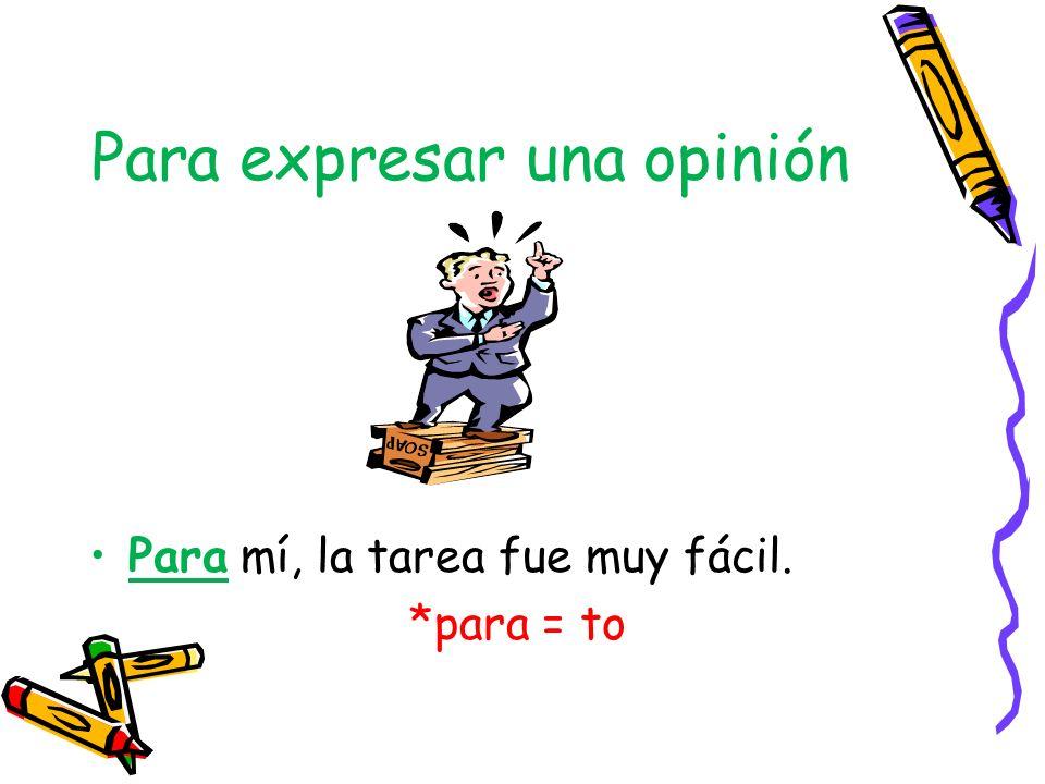 Para expresar una opinión