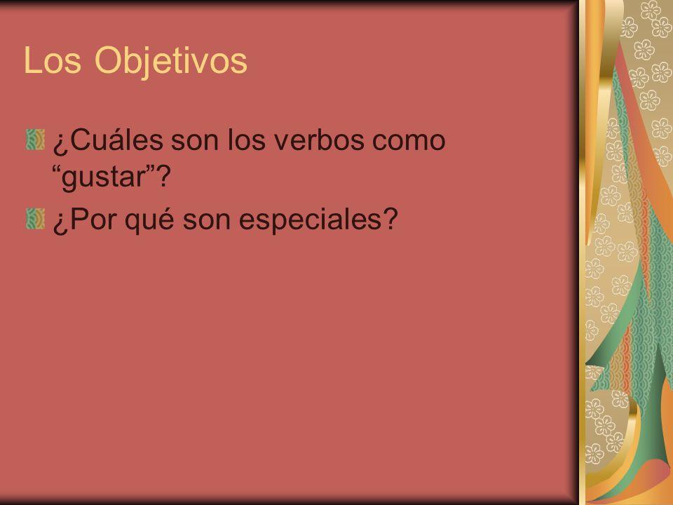 Los Objetivos ¿Cuáles son los verbos como gustar