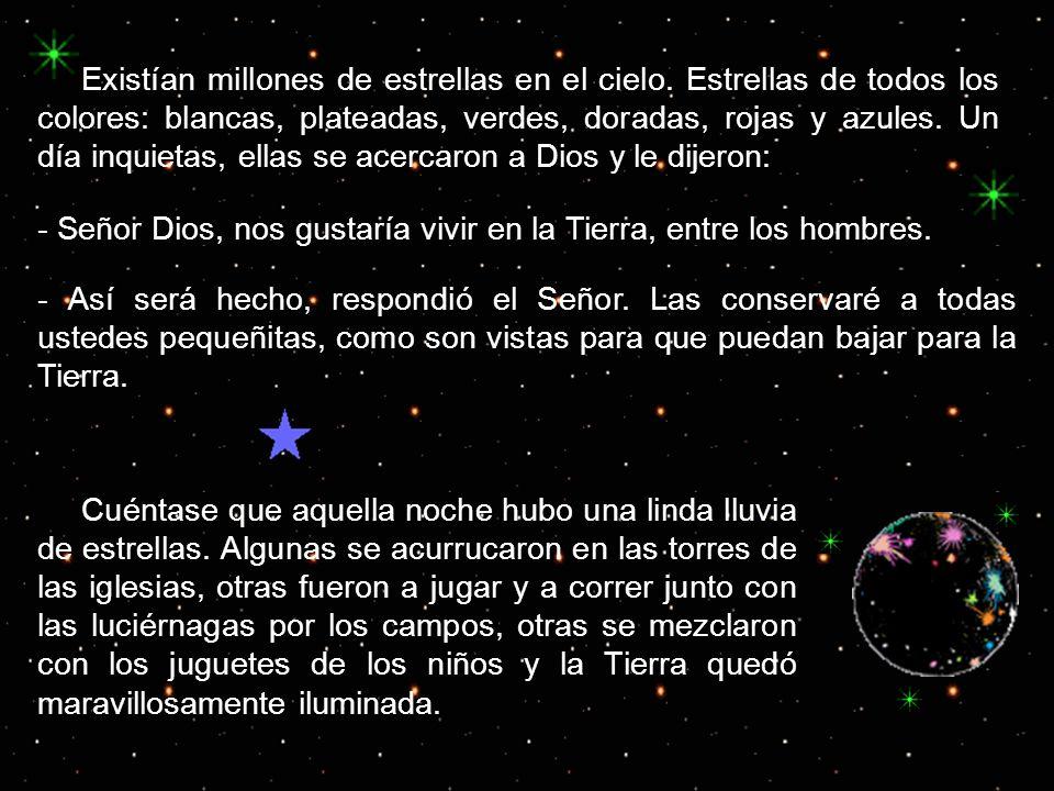Existían millones de estrellas en el cielo