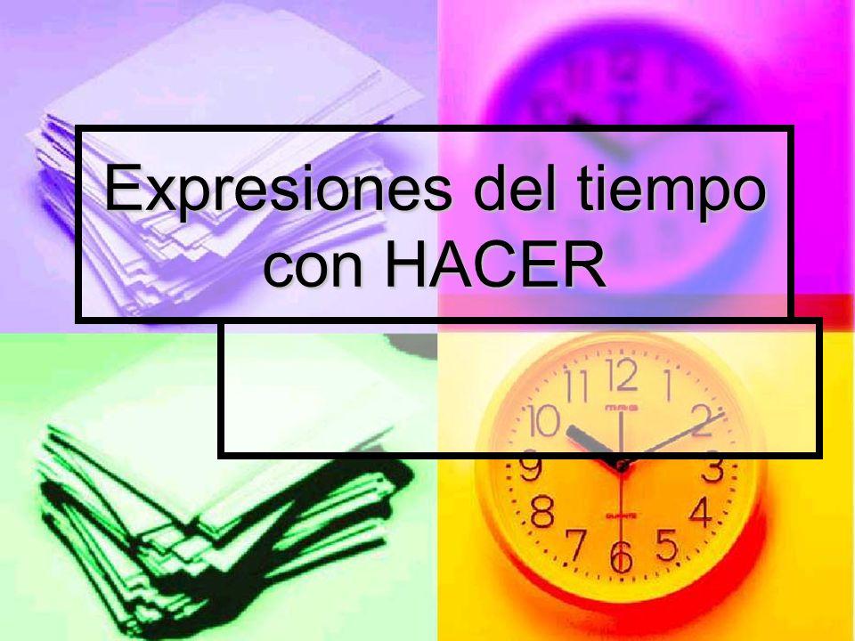 Expresiones del tiempo con HACER