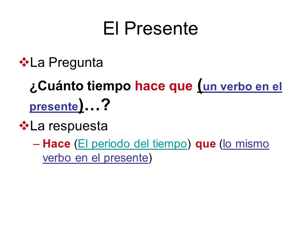 El Presente ¿Cuánto tiempo hace que (un verbo en el presente)…