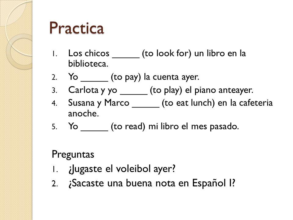 Practica Preguntas ¿Jugaste el voleibol ayer