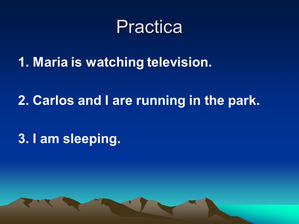 Practica 1. Maria is watching television.