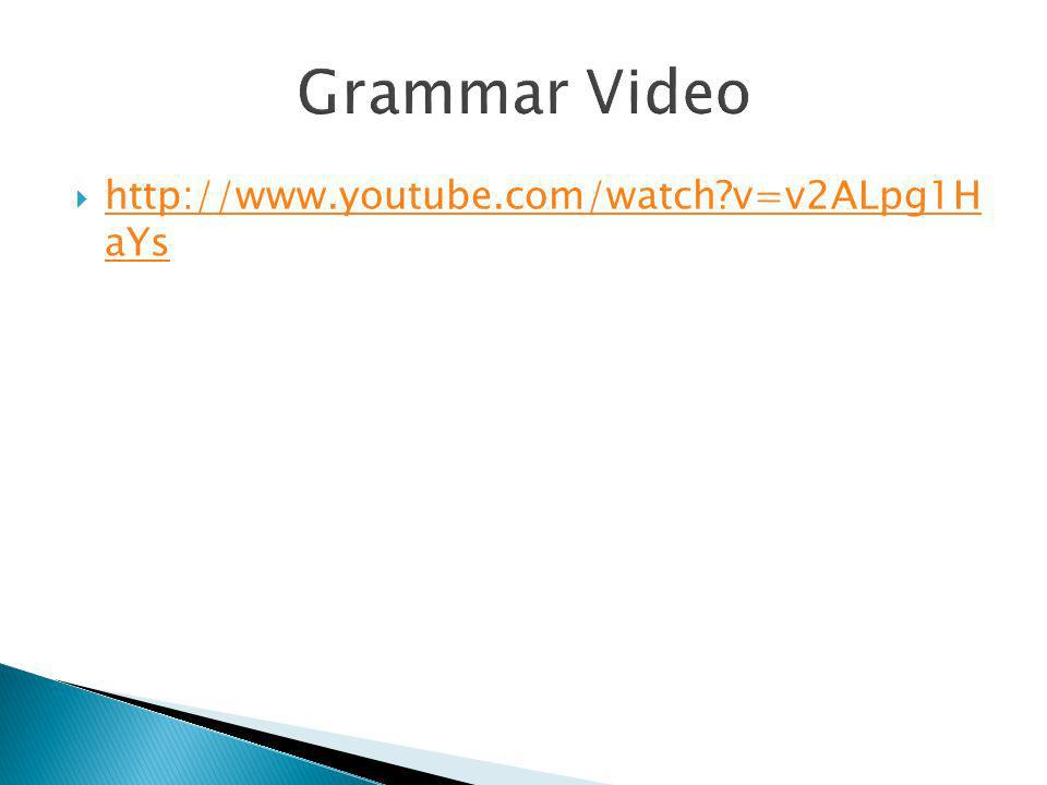 Grammar Video   v=v2ALpg1H aYs