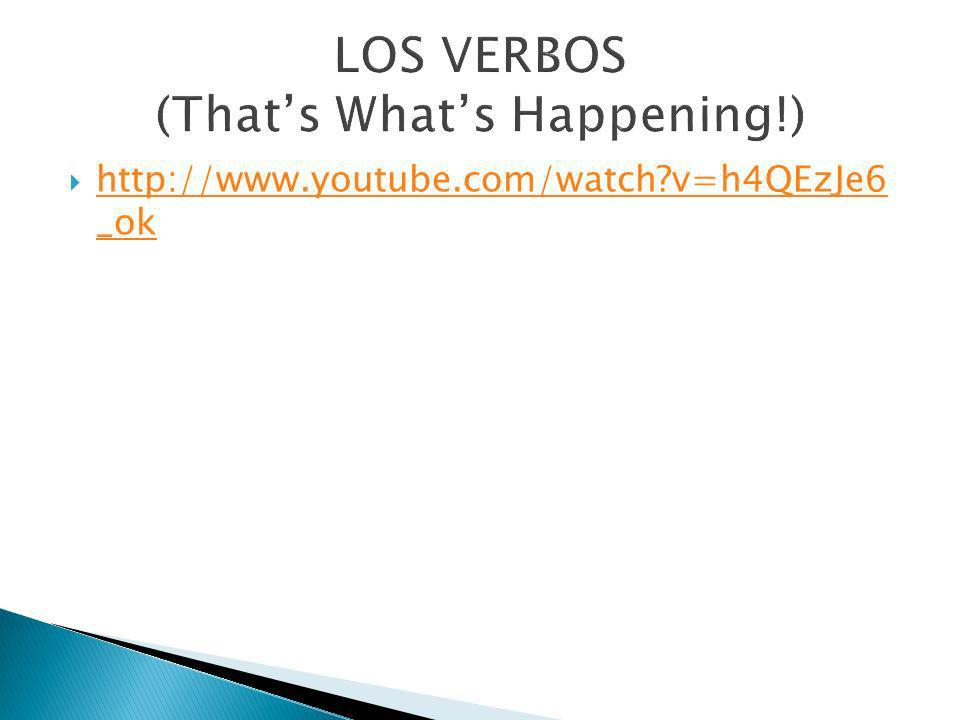 LOS VERBOS (That's What's Happening!)