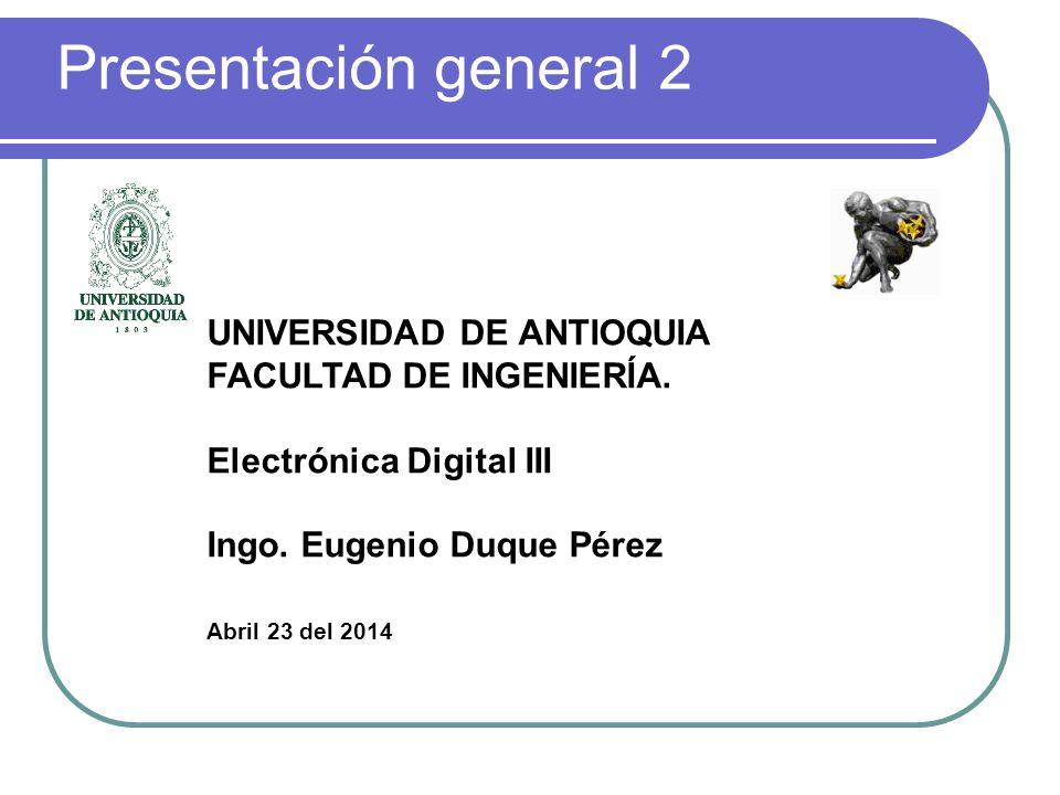 Presentación general 2 UNIVERSIDAD DE ANTIOQUIA