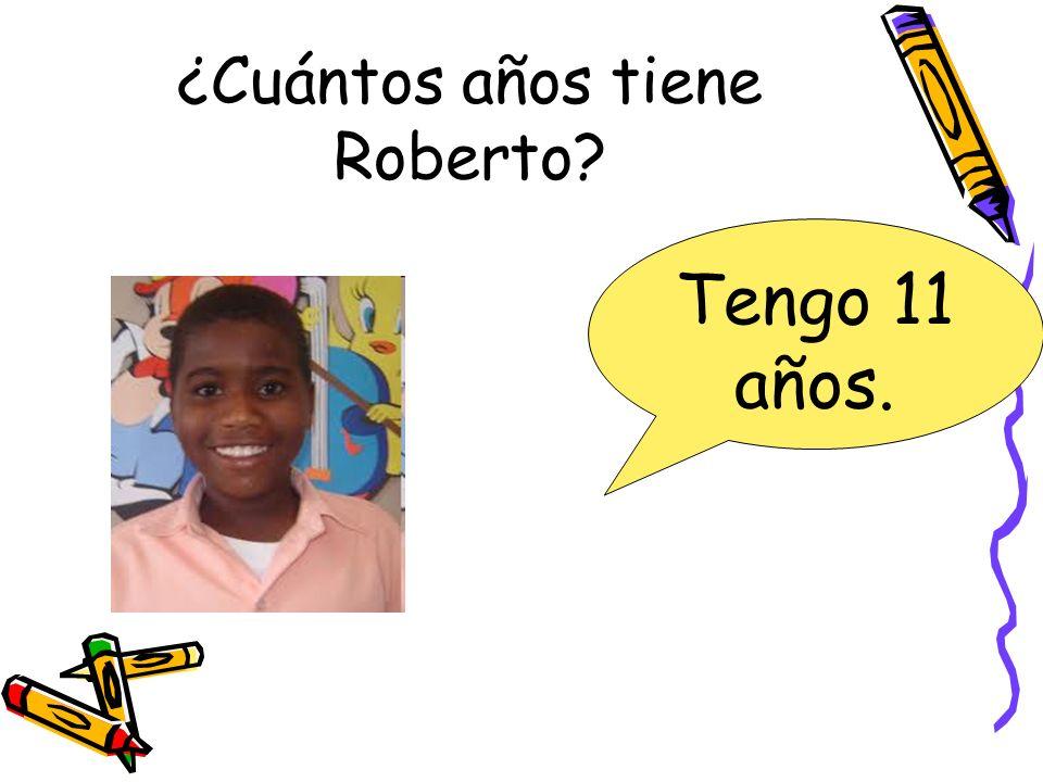 ¿Cuántos años tiene Roberto