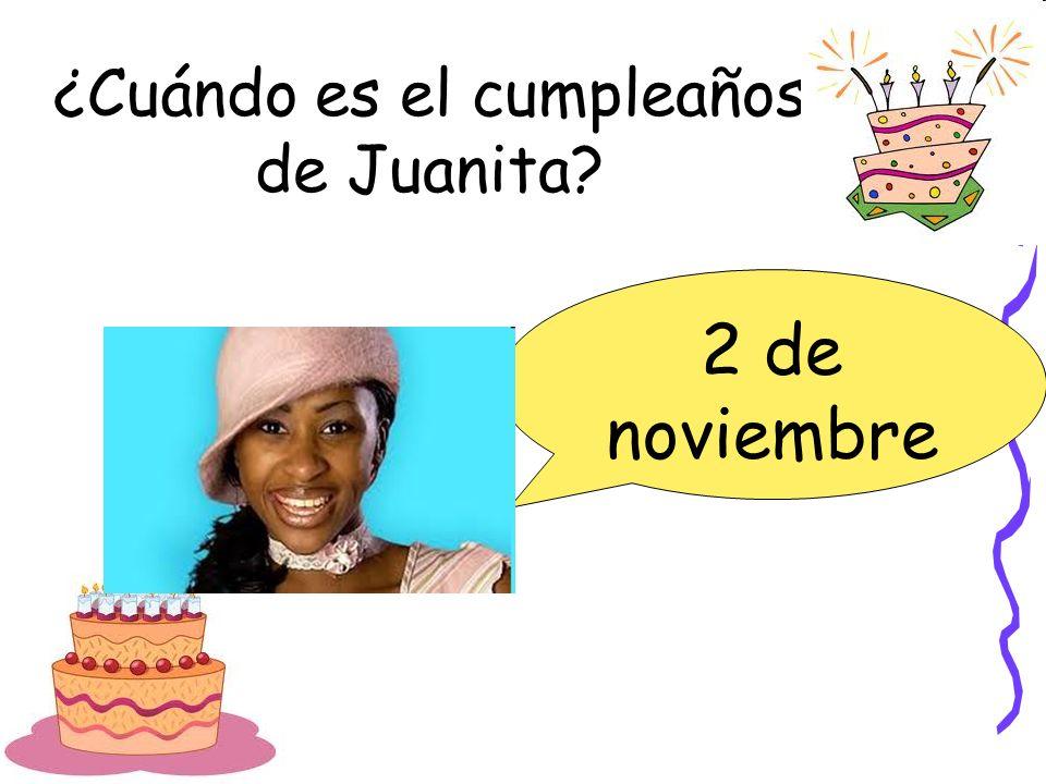 ¿Cuándo es el cumpleaños de Juanita