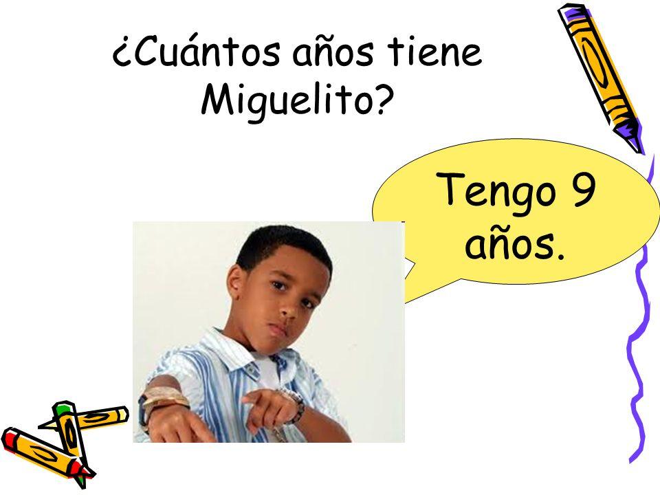 ¿Cuántos años tiene Miguelito