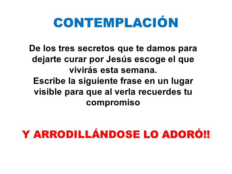 Y ARRODILLÁNDOSE LO ADORÓ!!