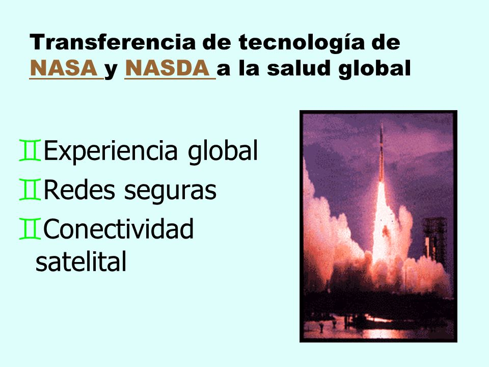 Transferencia de tecnología de NASA y NASDA a la salud global