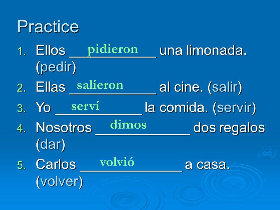 Practice pidieron Ellos ___________ una limonada. (pedir)