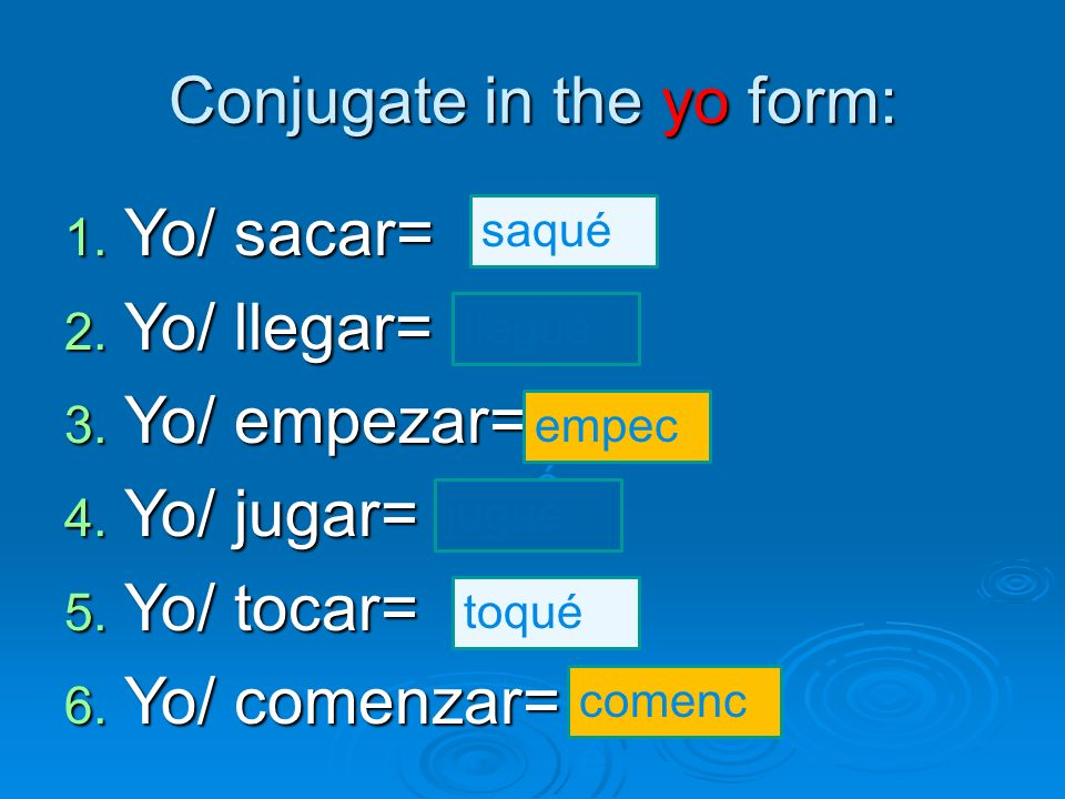 Conjugate in the yo form: