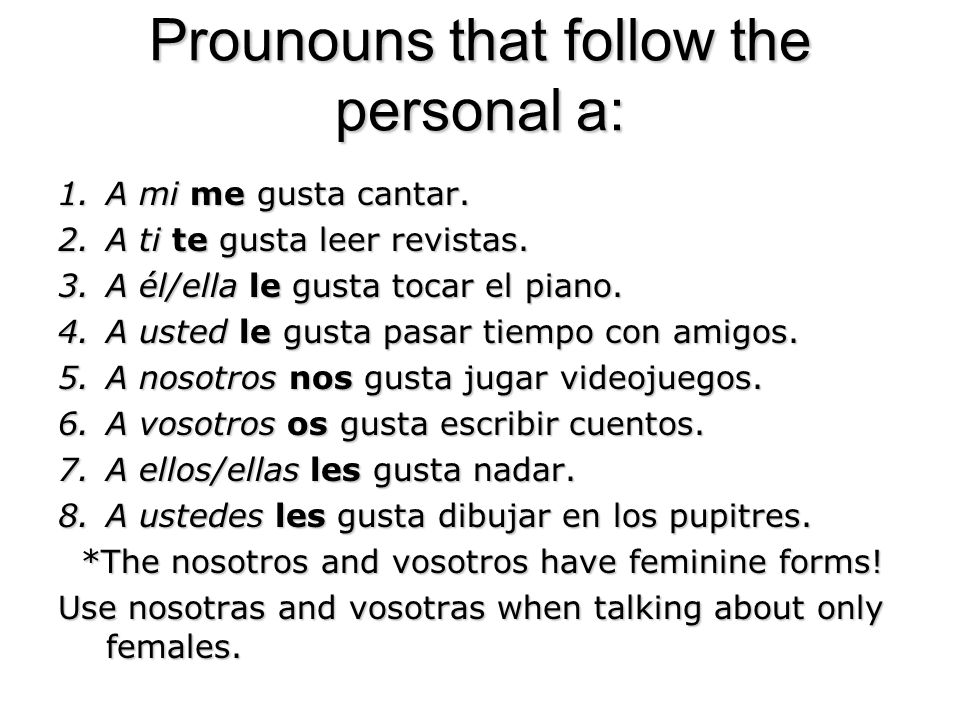Prounouns that follow the personal a: